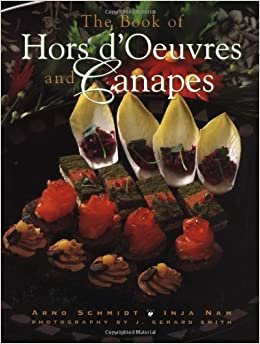 The book of hors d 39 oeuvres and canapes arno for Best canape book
