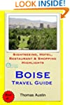 Boise Travel Guide: Sightseeing, Hote...