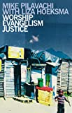 Worship, Evangelism, Justice