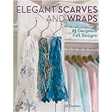 Elegant Scarves and Wraps Elegant Scarves and Wraps: 25 Gorgeous Felt Designs 25 Gorgeous Felt Designsby Jill Denton