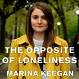 img - for The Opposite of Loneliness: Essays and Stories book / textbook / text book