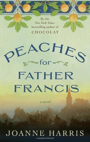 Peaches for Father Francis: A Novel by Harris