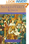 Shakespeare's Kings: The Great Plays...