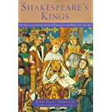 Shakespeare's Kings: The Great Plays and the History of England in the Middle Ages: 1337-1485 ~ John Julius Norwich