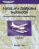 img - for Notes of a Seaplane Instructor: An Instructional Guide to Seaplane Flying (ASA Training Manuals) by Mees, Burke(January 1, 2005) Paperback book / textbook / text book