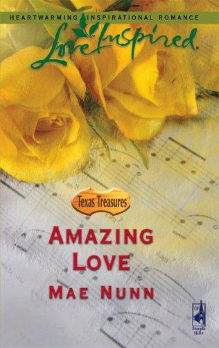 Amazing Love (Texas Treasures Series #2) (Love Inspired #336), Mae Nunn