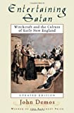 img - for Entertaining Satan: Witchcraft and the Culture of Early New England by Demos John Putnam (2004-10-14) Hardcover book / textbook / text book