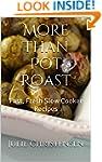 More Than Pot Roast: Fast, Fresh Slow...
