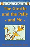 The Giraffe and the Pelly and Me (0140370099) by Roald Dahl