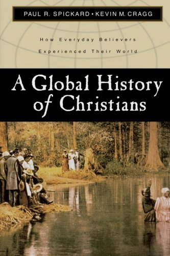 A Global History of Christians: How Everyday Believers...