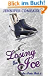 Losing the Ice (Ice Series #2) (Engli...