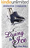 Losing the Ice (Ice Series Book 2)