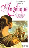 Angélique et son amour (French Edition) (2709616211) by Golon, Anne