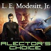 Alector's Choice: Corean Chronicles, Book 4 | L. E. Modesitt, Jr.