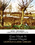 img - for Jone : dramma lirico in quattro atti (Italian Edition) book / textbook / text book