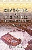 echange, troc Unknown Author - Histoire de Lucie Wellers, écrite par une Dame: Tome second