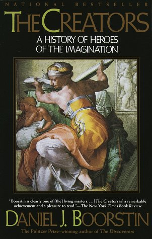 The Creators: A History of Heroes of the Imagination, DANIEL J. BOORSTIN