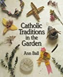 img - for Catholic Traditions in the Garden book / textbook / text book