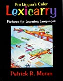 Pro Lingua's Color Lexicarry: Pictures for Learning Languages, 3rd Edition (0866471235) by Patrick R. Moran