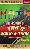 The Problem of Tim's Walk-a-Thon (Math Club Series Book 2)
