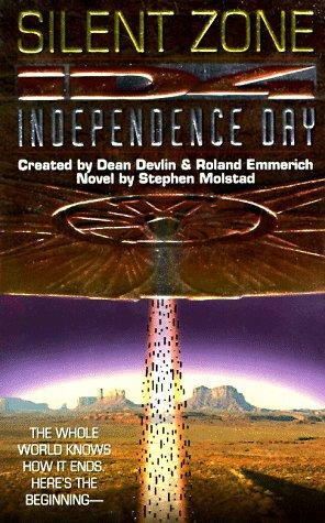 Independence Day : Silent Zone, DEAN DEVLIN, ROLAND EMMERICH, STEPHEN MOLSTAD