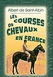 Les Courses de chevaux en France: Ouvrage contenant 19 gravures sur bois, 33 photogravures et 66 vignettes par Crafty