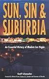 Sun, Sin and Suburbia: An Essential History of Modern Las Vegas