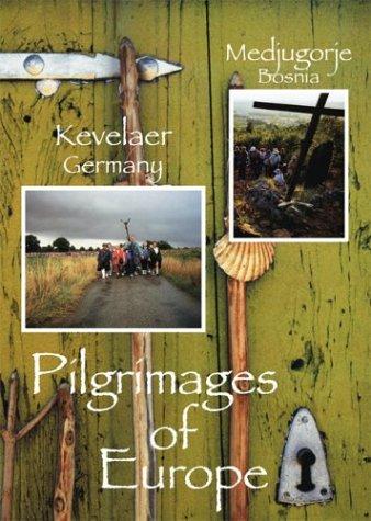 Pilgrimages of Europe: Kevelaer, Germany & Medjugorje, Bosnia