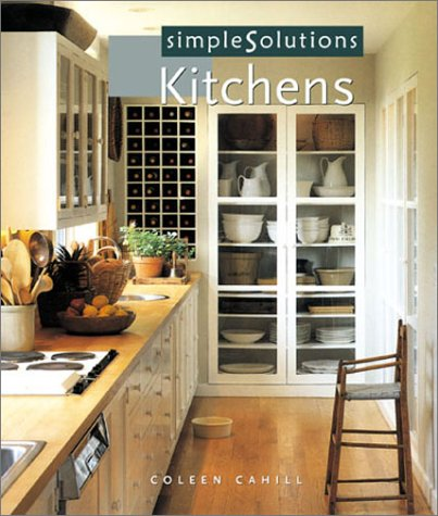 Simple Solutions: Kitchens, Coleen Cahill