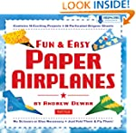 Fun & Easy Paper Airplanes: [Full-Col...