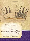 The Overcoming Life (Moody Classics)