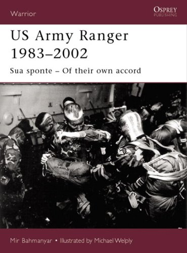 US Army Ranger 1983-2002: Sua Sponte - Of Their Own Accord (Warrior, Vol.65