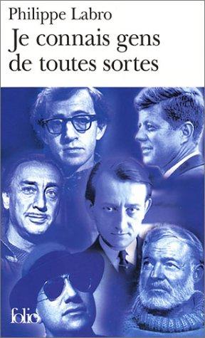 Je Connais Gens De Toutes Sortes (French Edition), Philippe Labro