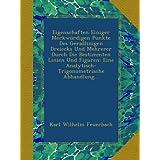 Eigenschaften Einiger Merkwürdigen Punkte Des Geradlinigen Dreiecks Und Mehrerer Durch Die Bestimmten Linien Und...