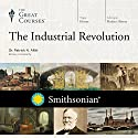 The Industrial Revolution Lecture by  The Great Courses Narrated by Professor Patrick N. Allitt
