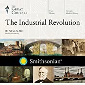The Industrial Revolution | [The Great Courses]