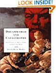 Dreamworld and Catastrophe: The Passi...