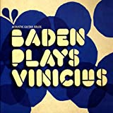 Baden Plays Vinicius (Acoustic Guitar Solos)