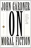 On Moral Fiction (A Harper Torchbook- TB 5069) (0465052266) by John Gardner