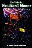 Light In Bradford Manor  (Tuitel, Johnnie, The Gun Lake Adventure Series, Bk.6)