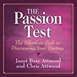 The Passion Test: The Effortless Path to Discovering Your Destiny | Janet Bray Attwood,Chris Attwood