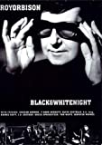 Roy Orbison: Black And White Night [DVD]