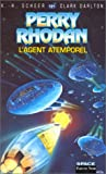 Perry Rhodan, tome 121: L'Agent atemporel (French Edition) (2265053902) by Scheer, Karl-Herbert