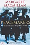 Peacemakers Six Months That Changed the World: The Paris Peace Conference of 1919 and Its Attempt to End War (0719562376) by MacMillan, Margaret
