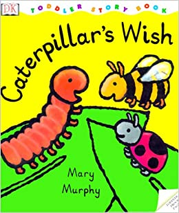 Toddler Story Book: Caterpillar's Wish Hardcover – March 15, 1999