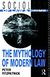 Peter Fitzpatrick The Mythology of Modern Law (Sociology of Law and Crime)