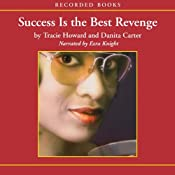 Success Is the Best Revenge | [Tracie Howard, Danita Carter]