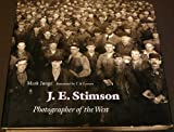 img - for J. E. Stimson: Photographer of the West by Mark Junge (1985-10-01) book / textbook / text book