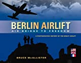 img - for Berlin Airlift: Air Bridge to Freedom: A Photographic History of the Great Airlift book / textbook / text book