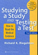 Studying A Study and Testing a Test Reading Evidence based Health by Richard K. Riegelman MD MPH PhD
